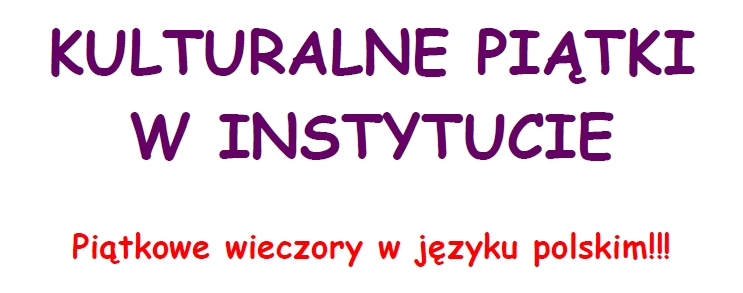 (Polski) Kulturalne piątki w Instytucie